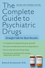 The Complete Guide to Psychiatric Drugs: Straight Talk for Best Result-ExLibrary