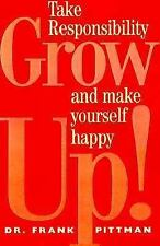 Grow Up!: How Taking Responsibility Can Make You A Happy Adult, Pittman, Frank,