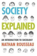 Society Explained: An Introduction to Sociology by Rousseau, Nathan