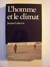 """Jacques Labeyrie """" L'Homme et le Climat """"  / éd.Denoël - 1985 (TBE)"""