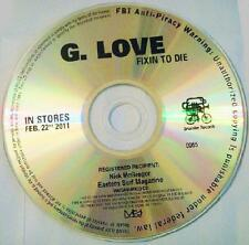 G.LOVE - FIXIN TO DIE - CD, 2011 - PROMO