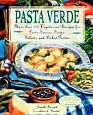 Pasta Verde : More Than 140 Vegetarian Recipes for Pasta Sauces, Soups,...
