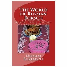 The World of Russian Borsch by Nikolai Burlakoff (2013, Paperback)