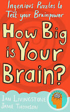 How Big is Your Brain?: Ingenious Puzzles to Test Your Brainpower: Interactive P