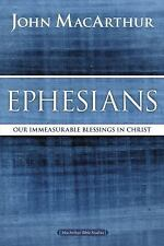 MacArthur Bible Studies: Ephesians : Our Immeasurable Blessings in Christ by...
