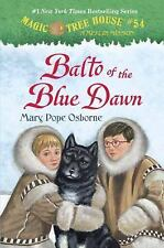 A Stepping Stone Book(TM): Magic Tree House #54: Balto of the Blue Dawn by...
