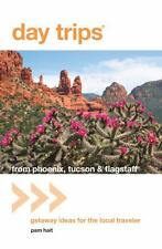 Day Trips® from Phoenix, Tucson & Flagstaff, 11th: Getaway Ideas for t-ExLibrary
