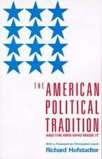 The American Political Tradition : And the Men Who Made It by Richard Hofstadter