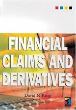 Financial Claims and Derivatives by David N. King (1998, Paperback)