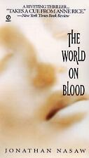 The World on Blood by Jonathan Nasaw