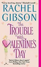 THE TROUBLE WITH VALENTINE'S DAY  RACHEL GIBSON  CONTEMPORARY PAPERBACK ROMANCE