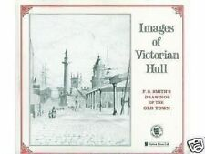 IMAGES OF VICTORIAN HULL - F.S. SMITH'S DRAWINGS VOL. 1