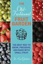 Old-Fashioned Fruit Garden: The Best Way to Grow, Preserve, and Bake-ExLibrary
