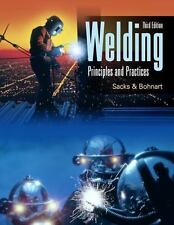 Welding : Principles and Practices by Raymond J. Sacks & Edward R. Bohnart