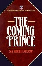 Sir ROBERT ANDERSON - THE COMING PRINCE (2000 Classic New Book)