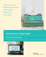 How to Start a Home-Based Etsy Business by Gina Luker (2014, Paperback)