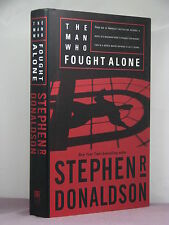 1st, signed by author, The Man Who Fought Alone by Stephen R Donaldson (2004)