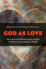 God as Love: The Concept and Spiritual Aspects of Agape in Modern Russian...