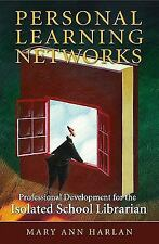 Personal Learning Networks: Professional Development for the Isolated School Lib