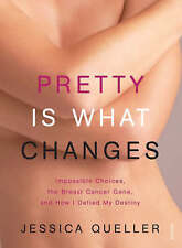 """NEW """"Pretty is What Changes"""" by Jessica Queller (Mastectomy / Breast Cancer)"""