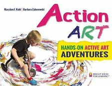 Bright Ideas for Learning (TM): Action ART : Hands-On Active Art Adventures 9...