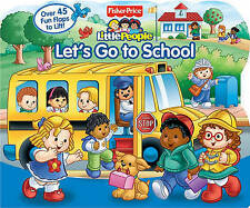 Fisher-Price Little People Let's Go to School (Lift-the-Flap)-ExLibrary