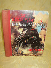 Vintage Collectable  Of The  Modern World Book Of Railways By P. Townend - 1950