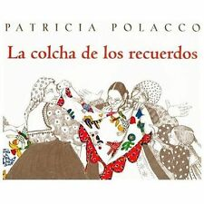 La Colcha de los Recuerdos by Patricia Polacco (Hardcover)
