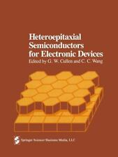 Heteroepitaxial Semiconductors for Electronic Devices (2013, Paperback)