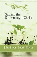 Sex and the Supremacy of Christ (2005, Paperback)