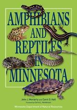 Amphibians and Reptiles in Minnesota by Carol D. Hall and John J. Moriarty...