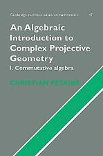 An Algebraic Introduction to Complex Projective Geometry: Commutative Algebra (C