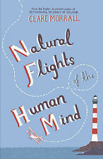 Clare Morrall Natural Flights of the Human Mind Very Good Book