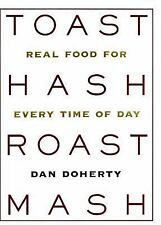 Toast Hash Roast MASH : Real Food for Every Time of Day (HARDCOVER, NEW)