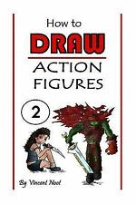 How to Draw Action Figures : Book 2: More Than 70 Sketches of Action Figures...