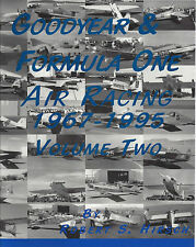 GOODYEAR & FORMULA ONE AIR RACING, Vol. 2, 1967-1995 (3-views, text, photos) NEW