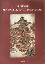 MARCO FAGIOLI: MOMENTI DELLA PITTURA CINESE / DALLE ORIGINI ALLA YUAN _AION 2001