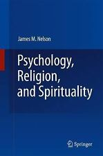 Psychology, Religion, and Spirituality by James M. Nelson (2009, Hardcover)