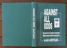 Against All Odds - Aussie Commando Mick Dennis as told to Geoff Black - SIGNED