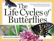 The Life Cycles of Butterflies: From Egg to Maturity, a Visual Guide to 23 Commo