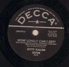 Kitty Kallen on 78 rpm Decca 29708: How Lonely Can I Get?/Sweet Kentucky Rose