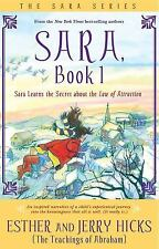 Sara Learns the Secret about the Law of Attraction by Esther Hicks