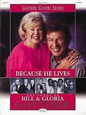 Because He Lives - The Songs of Bill and Gloria Gaither (Gaither Gospel Series),