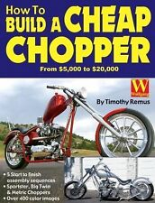 How to Build a Cheap Chopper by Timothy Remus (2004, Paperback)