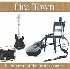 *NEW Fire Town IN THE HEART OF THE HEART COUNTRY oop CD Wounded Bird 2007 SEALED