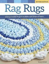 Rag Rugs, Revised Edition : 18 Easy Crochet Projects to Make with Strips of...