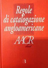 Regole di Catalogazione Angloamericane 9788870754698 Crocetti