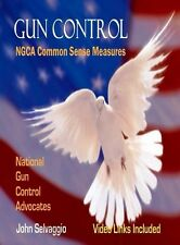 Ebook GUN CONTROL: NGCA Common Sense Measures PDF Book
