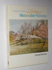 Donald Voorhees Lessons From A Lifetime Of Watercolor Painting 1st Edition 2007.