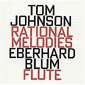 Tom JOHNSON Rational Melodies CD Hat Hut Eberhard BLUM Flutes Systems Minimalism
